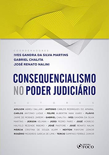Consequencialismo no Poder Judiciário - 1ª edição - 2019