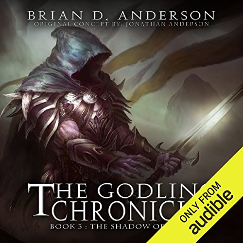 The Godling Chronicles: The Shadow of Gods, Book 3                   By:                                                                                                                                 Brian D. Anderson                               Narrated by:                                                                                                                                 Derek Perkins                      Length: 12 hrs and 54 mins     42 ratings     Overall 4.5