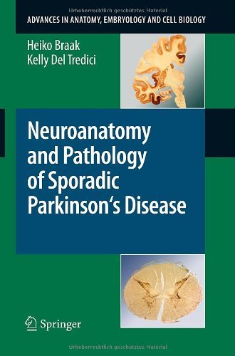Neuroanatomy and Pathology of Sporadic Parkinson's Disease (Advances in Anatomy, Embryology and Cell