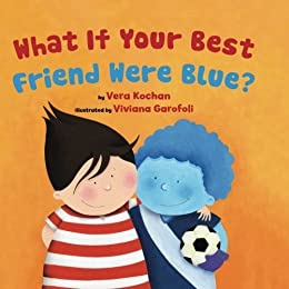 What If Your Best Friend Were Blue? by [Vera Kochan]