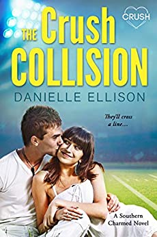The Crush Collision (Southern Charmed Book 2) by [Danielle Ellison]