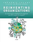 Reinventing Organizations - La version résumée et illustrée du livre qui invite à repenser le management - Format Kindle - 15,00 €