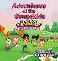 Adventures of The Sensokids: I've Got the Wiggles