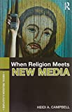 When Religion Meets New Media (Media, Religion and Culture)
