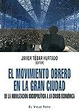 El movimiento obrero en la gran ciudad: De la movilización sociopolítica a la crisis económica (Ensayo)