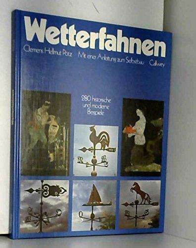 Wetterfahnen: 280 historische und moderne Beispiele. Mit einer Anleitung zum Selbstbau