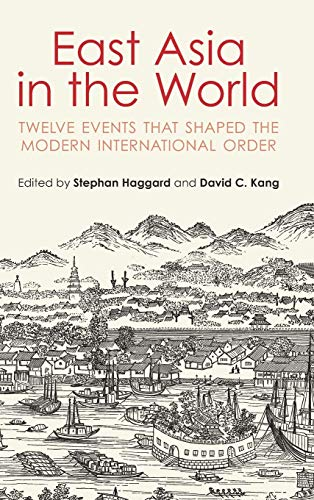 East Asia in the World: Twelve Events That Shaped the Modern International Order