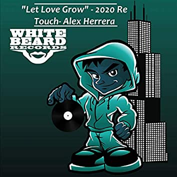 Let Love Grow (2020 Re-Touch)