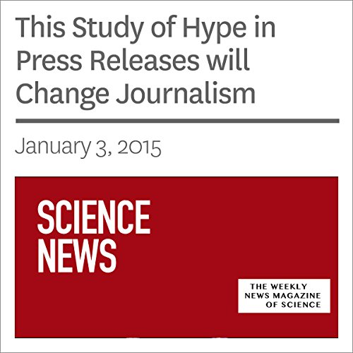 This Study of Hype in Press Releases will Change Journalism audiobook cover art