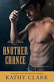 Another Chance: An Austin Heroes Novel by [Kathy Clark]