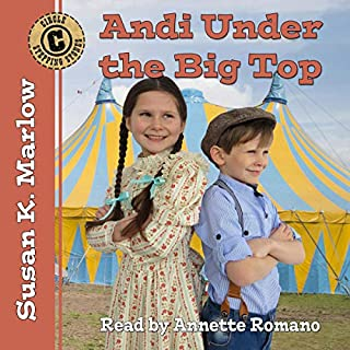 Andi Under the Big Top     Circle C Stepping Stones              By:                                                                                                                                 Susan K. Marlow                               Narrated by:                                                                                                                                 Annette Romano                      Length: 2 hrs     Not rated yet     Overall 0.0