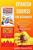 Spanish Course For Beginners: Learn Spanish for Beginners and Spanish Short Stories for Beginners - 2 Manuscripts in 1