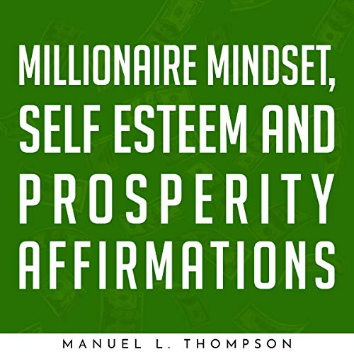 Millionaire Mindset, Self Esteem and Prosperity Affirmations cover art