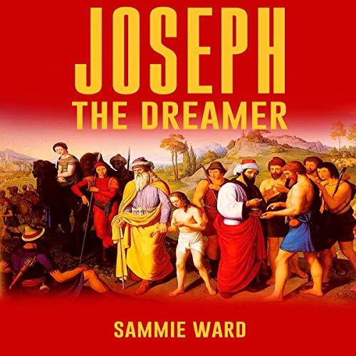 Joseph The Dreamer (True Life) Book 3 audiobook cover art
