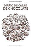 Diario de Catas de Chocolate: Organiza, Registra y Analiza tu Degustación de Chocolate - Formato 13,34 x 20,32cm con 62 Páginas y 60 Fichas de Cata - Aprecia y registra cada bocado