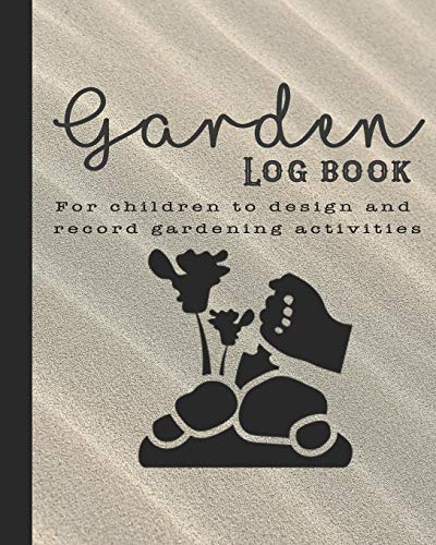 Garden log book: The perfect guided journal for children to  plant and record gardening activities, design work, projects and ideas - and background with garden graphic design