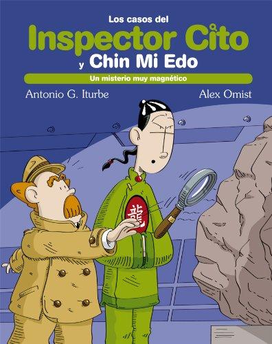 9. Un misterio magnético (LOS CASOS DEL INSPECTOR CITO Y SU AYUDANTE CHIN MI EDO)
