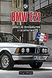 BMW E21: CARNET DE RESTAURATION ET D'ENTRETIEN (Editions en français)