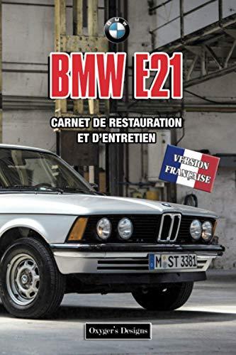 BMW E21: CARNET DE RESTAURATION ET D'ENTRETIEN