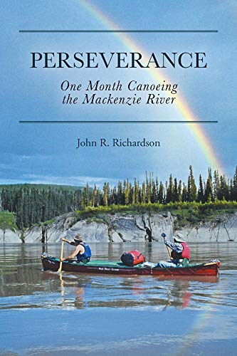 Perseverance: One Month Canoeing the Mackenzie River