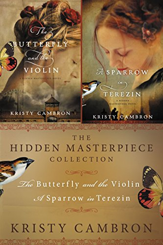 The Hidden Masterpiece Collection: The Butterfly and the Violin and A Sparrow in Terezin (A Hidden Masterpiece Novel) (English Edition)