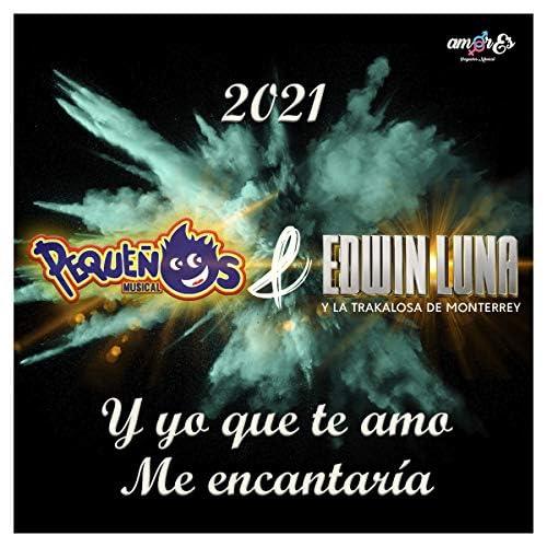 Pequeños Musical & Edwin Luna y La Trakalosa de Monterrey