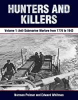 Hunters and Killers: Anti-Submarine Warfare from 1776 to 1943