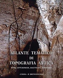 Atlante Tematico Di Topografia Antica 24-2014: Roma Citta Romane Assetto Del Territorio (Italian Edition) [並行輸入品]