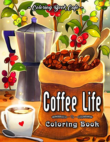 Coloring Book Cafe Coffee Life Coloring Book