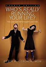 Who's Really Running Your Life? Fourth Edition