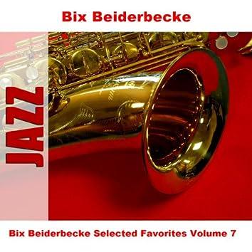 Bix Beiderbecke Selected Favorites Volume 7
