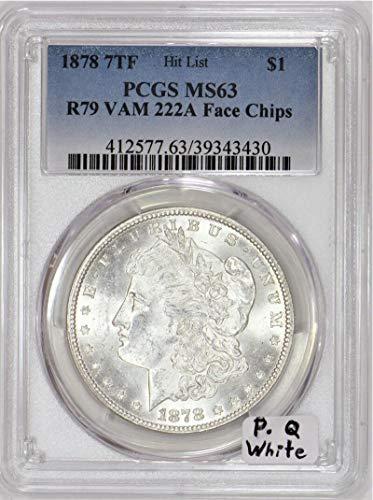 1878 P Morgan R79 VAM 222A Face Chips Dollar MS-63 PCGS