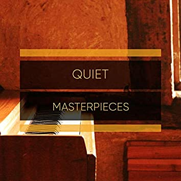 Quiet Masterpieces