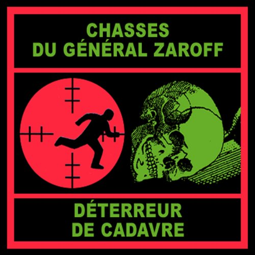 Les chasses du général Zaroff / Le Déterreur de cadavres audiobook cover art