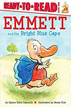 Emmett and the Bright Blue Cape (Ready-to-Reads) by [Alyssa Satin Capucilli, Henry Cole]