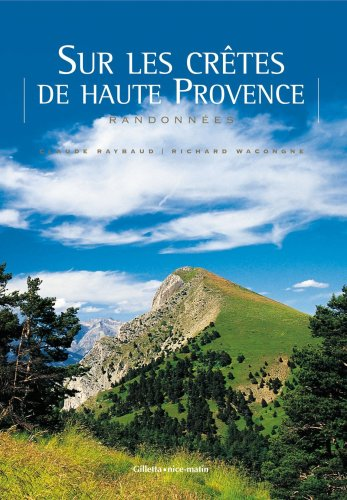 Sur les crêtes de haute Provence : Randonnées