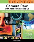 Real World Camera Raw with Adobe Photoshop by Bruce Fraser (2004-07-08)