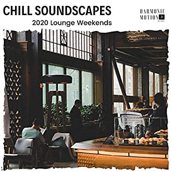 Chill Soundscapes - 2020 Lounge Weekends