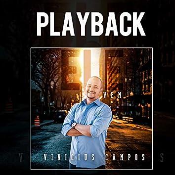 Ele Vem (Playback)