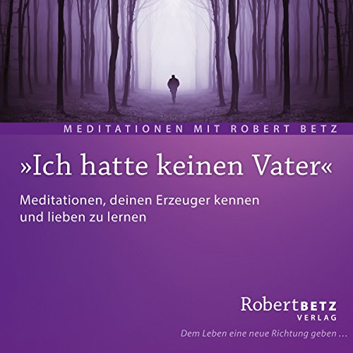 Ich hatte keinen Vater                   By:                                                                                                                                 Robert Betz                               Narrated by:                                                                                                                                 Robert Betz                      Length: 1 hr and 3 mins     Not rated yet     Overall 0.0