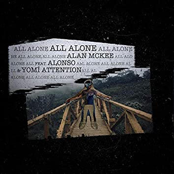 All Alone (feat. Alonso & Yomi Attent!on)