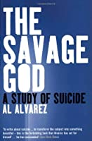 The Savage God: A Study of Suicide by Al Alvarez(2002-11-04)
