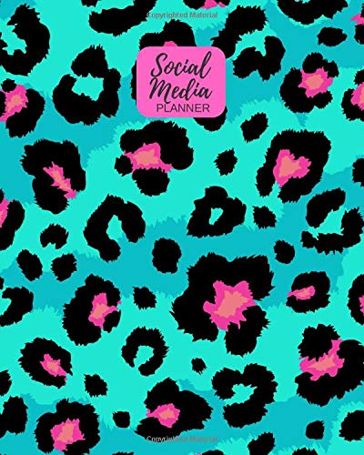 Social Media Planner: Animal Print Influencers Journal Notebook To Help Keep You Organized & Strategic | Instagram, YouTube, Snapchat, Facebook ... & Yearly Planning Sheets (Internet, Band 5)