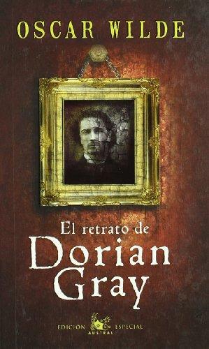 El retrato de Dorian Grey (AUSTRAL EDICIONES ESPECIALES)