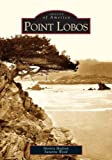 Point Lobos  (CA)   (Images of America)