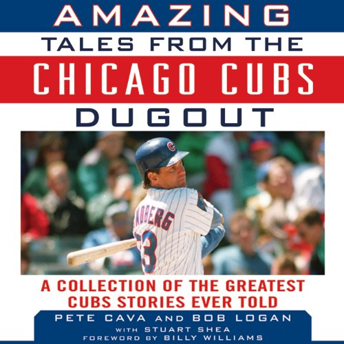 Amazing Tales from the Chicago Cubs Dugout audiobook cover art