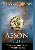 Aeson: Blue (The Atlantis Grail Novella)