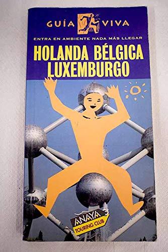 Holanda,Bélgica,Luxemburgo guia viva