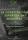 La Constitución Española Esquematizada para Oposiciones. : Esquemas de la Constitución Española (Material de Oposiciones nº 1)
