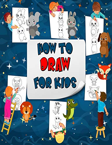 How to Draw for Kids: How to Draw Cute Animals, A Simple Step-by-Step Guide to Drawing Cute Animals for Kids (English Edition)